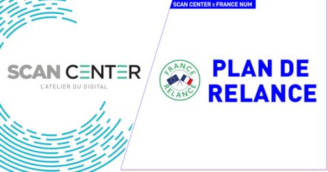 Scan Center activateur France Num pour votre transformation numérique